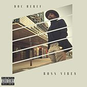 Boss Vibes by Doc Heref