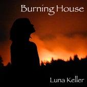 Burning House by Luna Keller