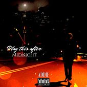 Play This After Midnight by Addie