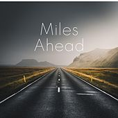 Miles Ahead by Matt and Amy