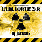 Lethal Industry 2k18 by Dj Jackson