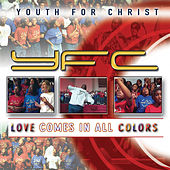 Love Comes In All Colors (Live) by Youth For Christ