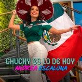 El Chucky Es Lo de Hoy de Andrea Escalona