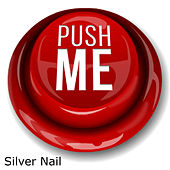 Push Me by Silver Nail