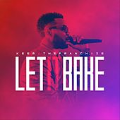Let It Bake by Keem The Franchize