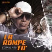 La Rompe To' by Bajando Fino