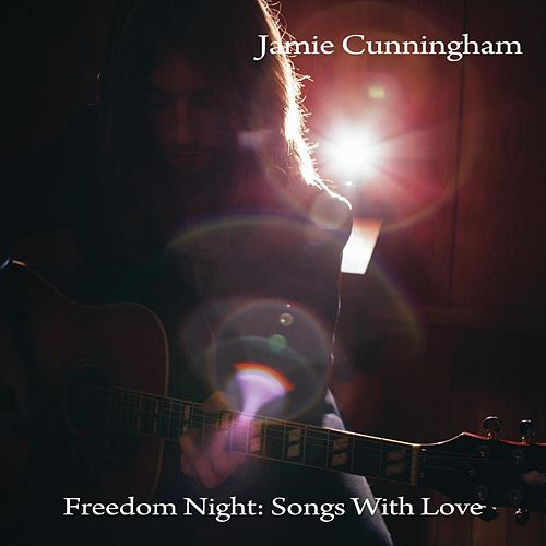 Freedom Night: Songs with Love de Jamie Cunningham