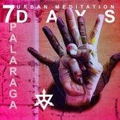 7 Days (Urban Meditation) by Palaraga
