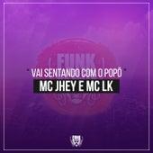 Vai Sentando Com o Popô by MC Jhey