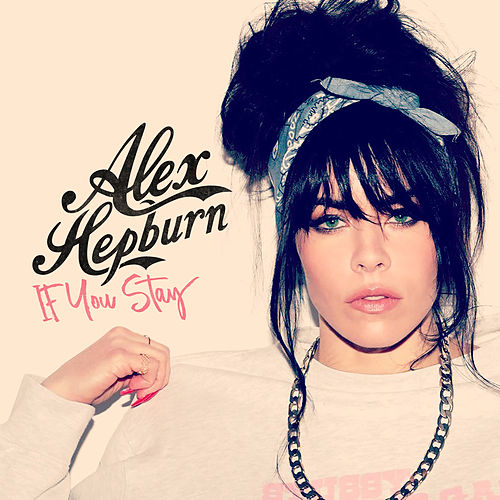 If You Stay by Alex Hepburn