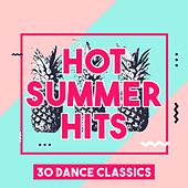 Hot Summer Hits - 30 Dance Classics von Various Artists