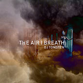 The Air I Breath by Dj tomsten