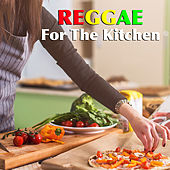 Reggae For The Kitchen by Various Artists