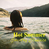 Hot Summer Country Classics by Various Artists