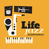 Life jazz Accompaniment de Various Artists