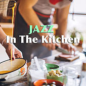 Jazz In The Kitchen di Various Artists