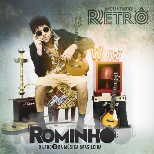 Acústico Retrô: O Lado B da Música Brasileira de Rominho