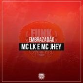 Embrazadão by Mc LK