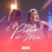 Perto de Mim by Dilson e Débora