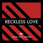Reckless Love by United Voice Worship
