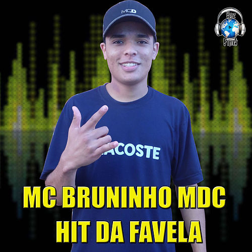 Hit da Favela de MC Bruninho