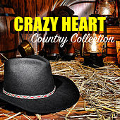Crazy Heart Country Collection by Various Artists