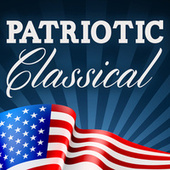 Patriotic Classical von Various Artists