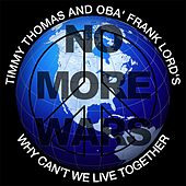 Why Can't We Live Together (No More Wars) de Timmy Thomas