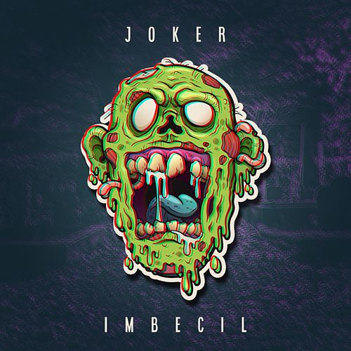 Imbecil by Joker
