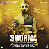 Soorma (Original Motion Picture Soundtrack) by Shankar-Ehsaan-Loy