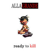Ready to Kill - EP by Allagrande