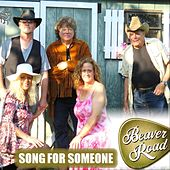 Song for Someone by Beaver Road