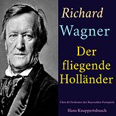 Richard Wagner - Der fliegende Holländer von Various Artists