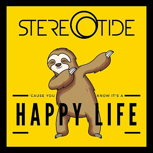 Happy Life by Stereotide