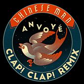 Anvoyé (Clap! Clap! Remix) by Chinese Man