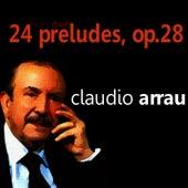 Chopin: 24 Preludes, Op. 28 von Claudio Arrau