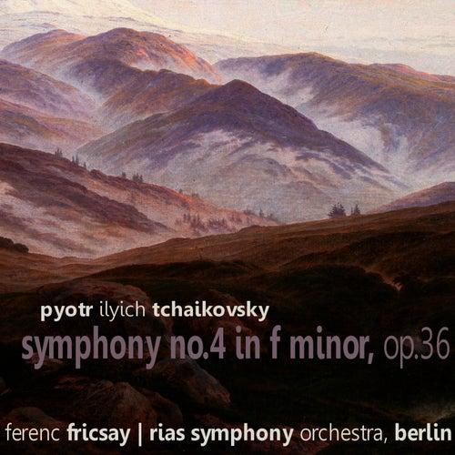 Tchaikovsky: Symphony No. 4 in F Minor, Op. 36 by RIAS Symphony Orchestra Berlin