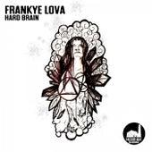 Hard Brain de Frankye Lova