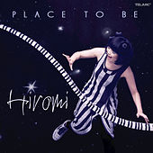 Place To Be by Hiromi