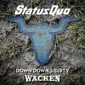 Down Down & Dirty at Wacken de Status Quo