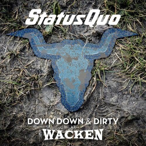 Down Down & Dirty at Wacken von Status Quo