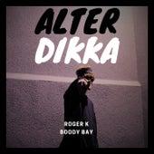 Alter Dikka de RogerK