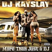 More Than Just A DJ de DJ Kayslay