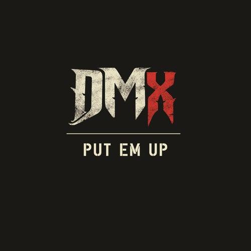 Put Em Up by DMX