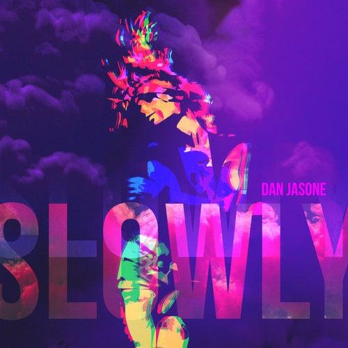 Slowly by Dan Jasone
