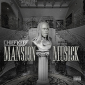Mansion Musick by Chief Keef