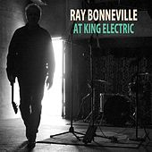 At King Electric by Ray Bonneville