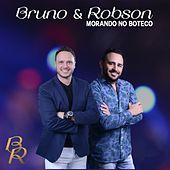 Morando no Boteco (Ao Vivo) by Bruno e Robson