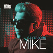 Say It Loud by MIKE