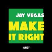 Make It Right de Jay Vegas
